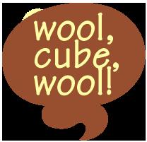 wool,cube,wool!
